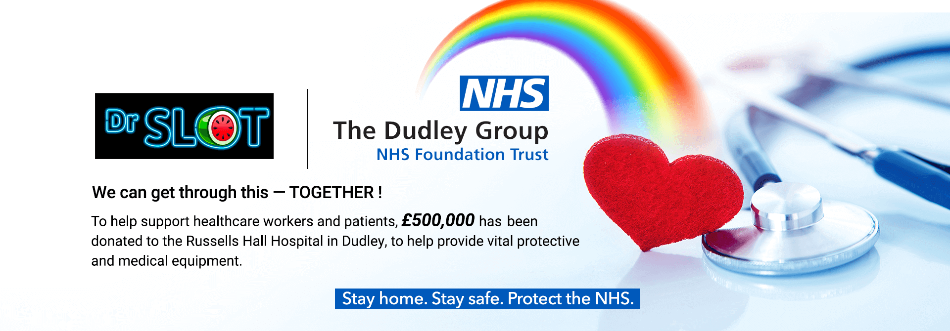£500,000 donated to the Dudley Group NHS Foundation Trust, to support staff and caregivers on the frontline.